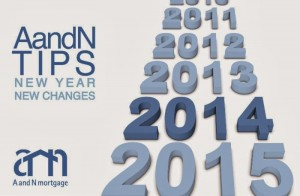 A and N Mortgage Tips: New Year, New Changes for 2014 Mortgages