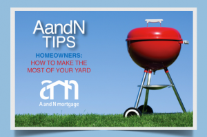A and N Mortgage Homeowner Tips: Making the Most of Your Yard This Summer