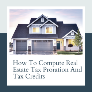 How to Compute Real Estate Tax Proration and Tax Credits